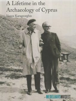 A lifetime in the archaeology of Cyprus Vassos Karageorghis