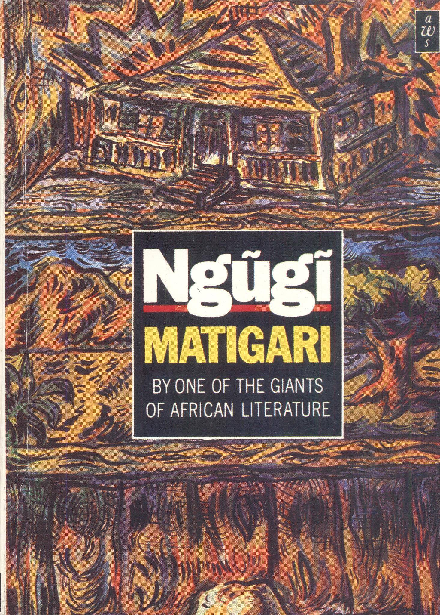 the novel matigari essay Welcome to project muse use the simple search box at the top of the page or the advanced search linked from the top of the page to find book and journal content.