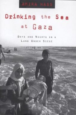 Drinking the Sea at Gaza Days and Nights in the Land Under Siege
