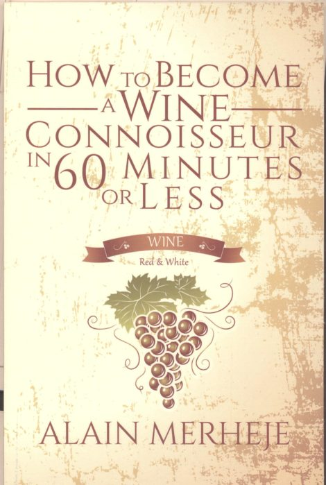 HOW TO BECOME A WINE CONNOISSEUR IN 60 MINUTES OR LESS