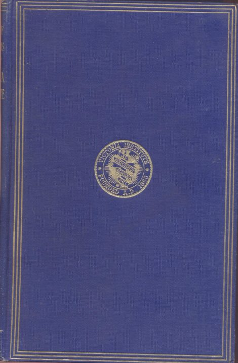 JOURNAL OF THE TRANSACTIONS OF THE VICTORIA INSTITUTE OR PHILOSOPHICAL SOCIETY OF GREAT BRITAIN VOL