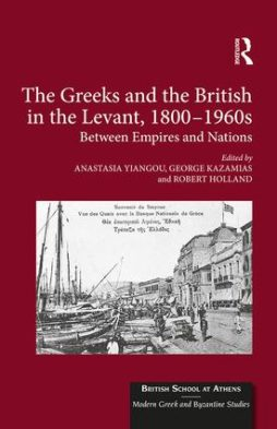 The Greeks and the British in the Levant, 1800-1960s
