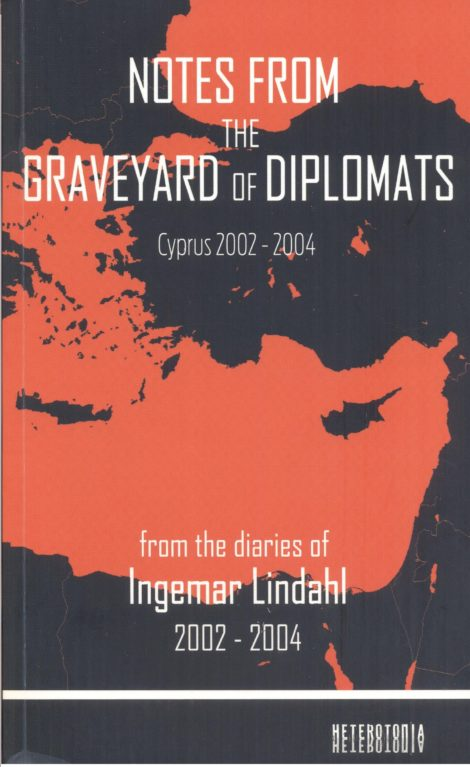 Notes from the Graveyard of Diplomats Cyprus 2002-2004