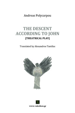 THE DESCENT ACCORDING TO JOHN [THEATRICAL PLAY]