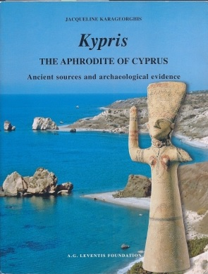 Kypris The Aphrodite Of Cyprus - Ancient Sources And Archaeological Evidence