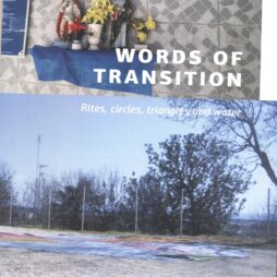 WORDS OF TRANSITION Rites, circles, triangles and water