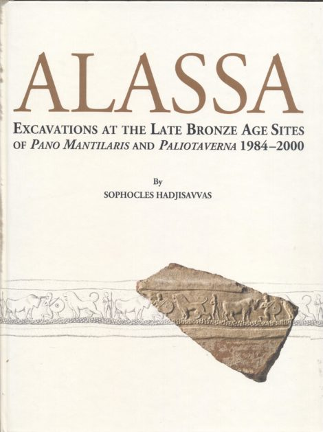 ALASSA EXCAVATIONS AT THE LATE BRONZE AGE SITES OF PANO MANTILARIS AND PALIOTAVERA 1984-2000