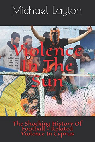 Violence In The Sun The Shocking History Of Footbal Related Violence In Cyprus