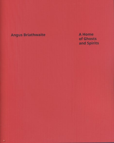 Angus Brianthwaite A Home of Ghosts and Spirits