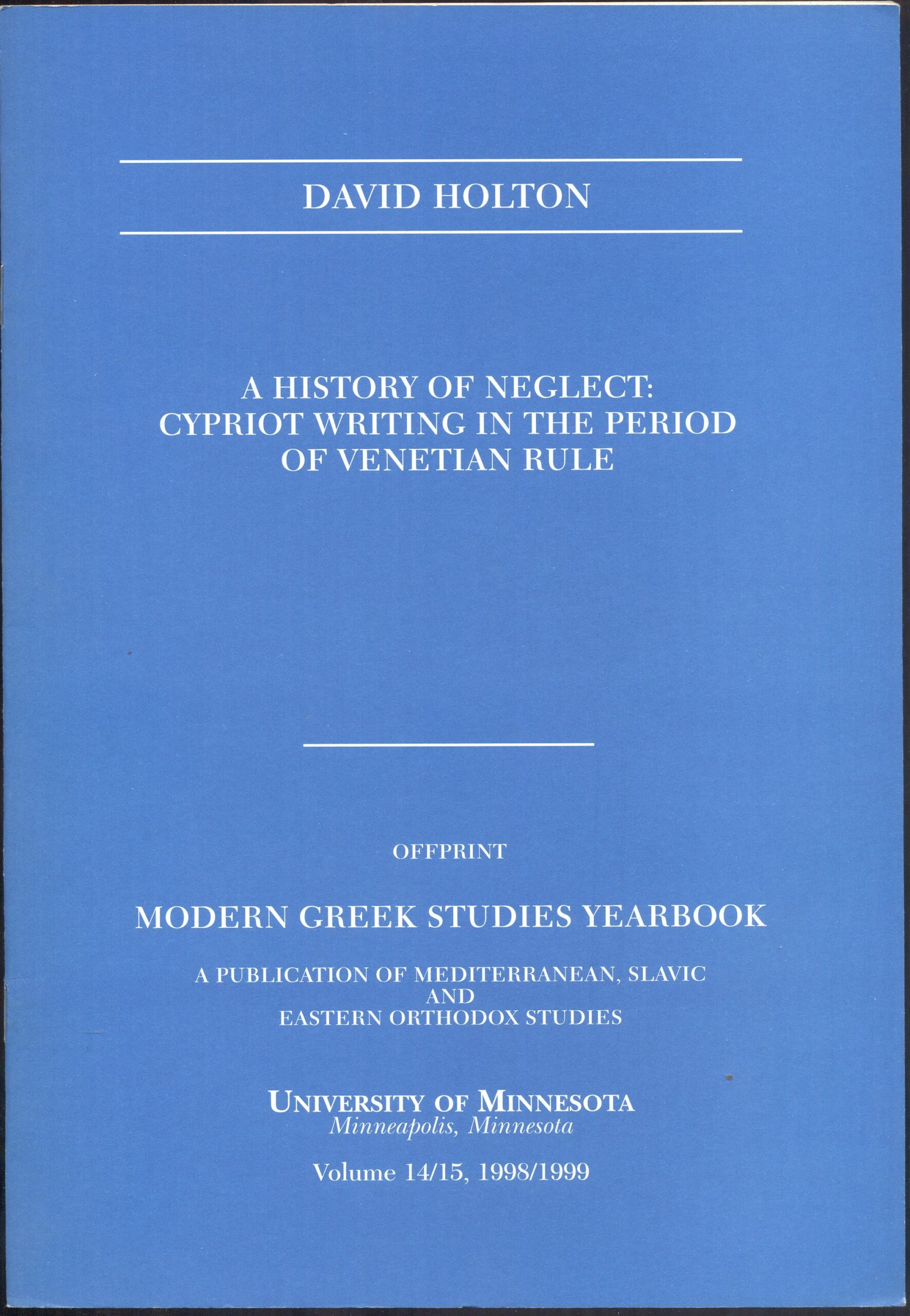 A HISTORY OF NEGLECT CYPRIOT WRITING IN THE PERIOD OF VENETICAN RULE
