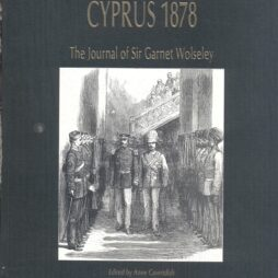 CYPRUS 1878 The Journal of Sir Garnet Wolseley